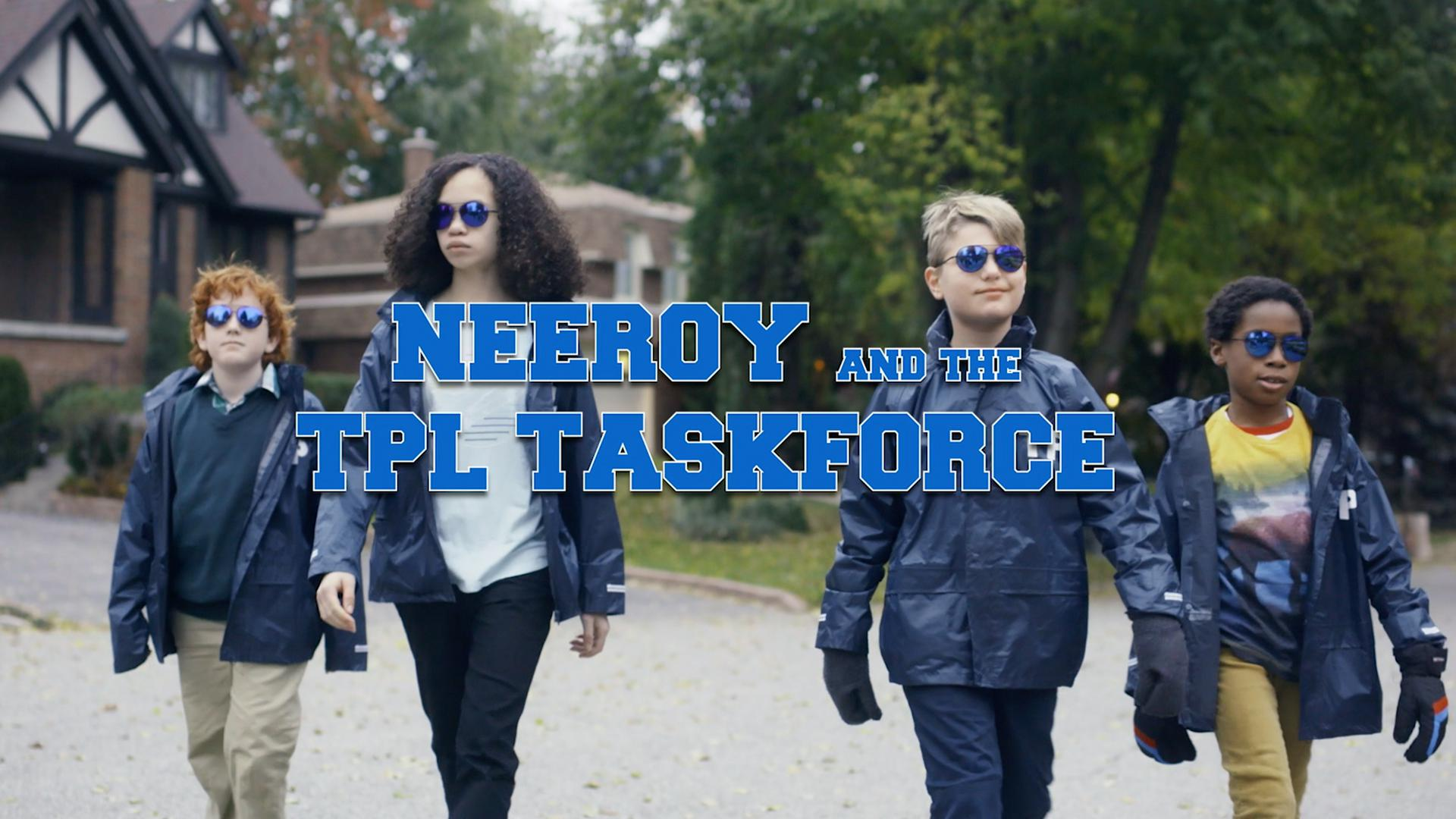 Neeroy and the TPL Taskforce